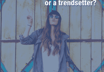 Are You a Follower or a Trend Setter?